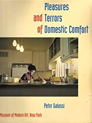 The Pleasures and Terrors of Domestic Comfort by Peter Galassi (1991-10-02)