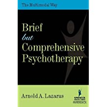 Brief but Comprehensive Psychotherapy: The Multimodal Way