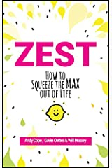 Zest: How to Squeeze the Max out of Life Paperback