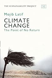 Climate Change: The Point of No Return (Haus Publishing - Sustainability Project) by Mojib Latif (2009-06-01)