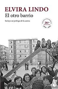El otro barrio par Elvira Lindo