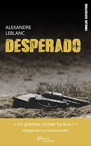 Desperado - Alexande Leblanc