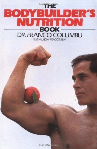 The Bodybuilder's Nutrition Book by Franco Columbu (1985) Paperback
