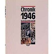 Chronik, Chronik 1946 (Chronik / Bibliothek des 20. Jahrhunderts. Tag für Tag in Wort und Bild)