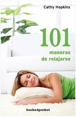 101 maneras de relajarse (Books4pocket crec. y salud)