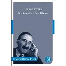 Der Kampf mit dem Dämon: Hölderlin. Kleist. Nietzsche (Fischer Klassik Plus)