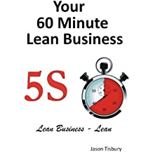 Your 60 Minute Lean Business - 5S Implementation Guide by Jason Tisbury (2013-11-03)
