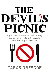 The Devil's Picnic: A Tour of Everything the Governments of the World Don't Want You to Try
