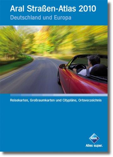 Aral Straßen-Atlas 2010: Deutschland und Europa