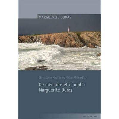 De mémoire et d'oubli : Marguerite Duras