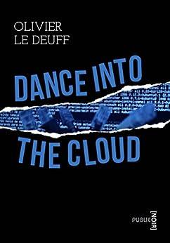 Dance into the Cloud: ou la guerre des données par [Le Deuff, Olivier]