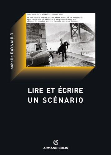 En ligne téléchargement Lire et écrire un scénario : Le scénario de film comme texte (Cinéma / Arts Visuels) pdf