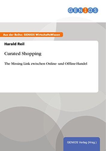 Curated Shopping: The Missing Link zwischen Online- und Offline-Handel
