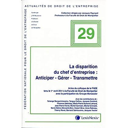 La disparition du chef d'entreprise : Anticiper, gérer, transmettre, N°29.