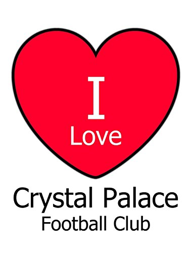 I Love Crystal Palace Football Club: White Notebook/Notepad for Writing 100 Pages Crystal Palace Football Gift for Men, Women, Boys & Girls por Kensington Press