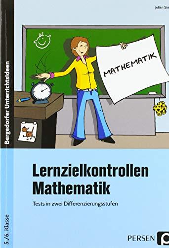 Lernzielkontrollen Mathematik 5./6. Klasse: Tests in zwei Differenzierungsstufen