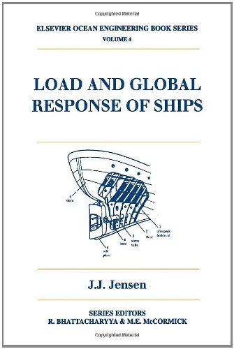 4: Load and Global Response of Ships (Elsevier Ocean Engineering Series)