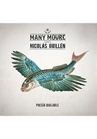Many Moure canta a Nicolás Guillén: Poesía bailable par Nicolas Guillen