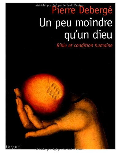 Un Peu Moindre Qu'Un Dieu par Pierre Deberge