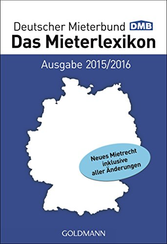 Das Mieterlexikon - Ausgabe 2015/2016: Neues Mietrecht inklusive aller Änderungen