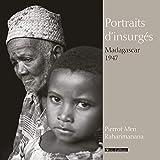Portraits d'insurgés, Madagascar 1947