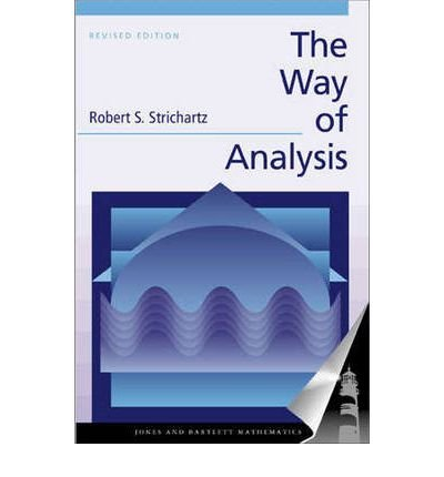 [(The Way of Analysis )] [Author: Robert S. Strichartz] [Jun-2000]