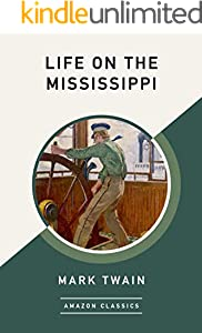Life on the Mississippi (AmazonClassics Edition)