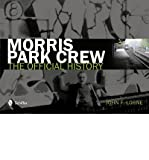 [(Morris Park Crew: The Official History)] [ By (author) John F. Lorne ] [October, 2012] - Schiffer Publishing Ltd - 28/10/2012