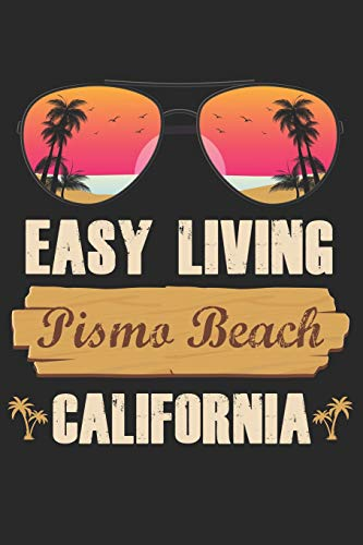 Easy Living Pismo Beach California: Vacation Themed California Beach City Journal