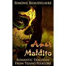 Amor Maldito: Romantic Tragedies from Tejano Folklore