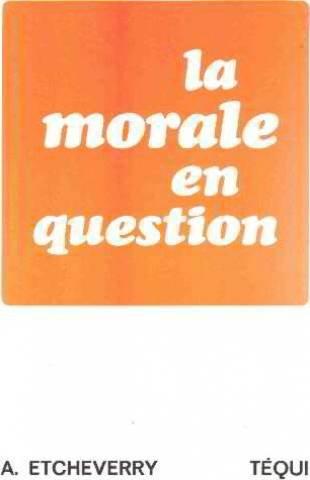 La Morale en question