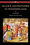 [Alice's Adventures in Wonderland (Wisehouse Classics - Original 1865 Edition with the Complete Illustrations by Sir John Tenniel)] (By (author) Lewis Carroll , Edited by Sam Vaseghi , Illustrated by Sir John Tenniel) [published: January, 2016]