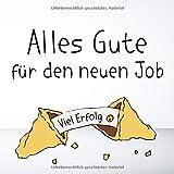 Viel Erfolg - Alles Gute für den neuen Job: Geschenk zum Jobwechsel / Berufseinstieg, für Kollegen, Familie, Freunde, leeres Buch zum Eintragen und Selbstgestalten