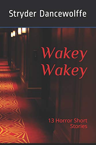 Wakey Wakey: 13 short horror stories