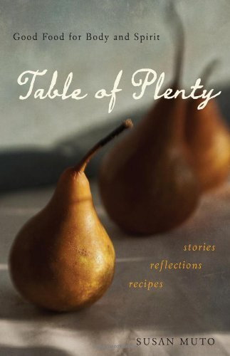 table-of-plenty-good-food-for-body-and-spirit-stories-reflections-recipes-by-muto-susan-2014-paperba