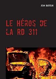 Le héros de la RD 311 par Jean Ducreux