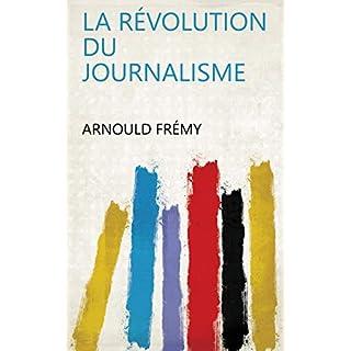 La révolution du journalisme (French Edition)