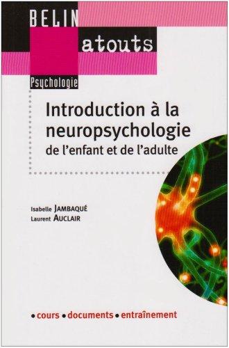 Introduction à la neuropsychologie de l'enfant et de l'adulte