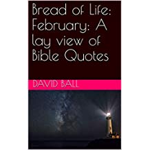 Bread of Life: February: A lay view of Bible Quotes (English Edition)
