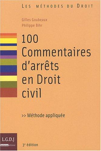 100 Commentaires d'arrêts en Droit civil par Gilles Goubeaux