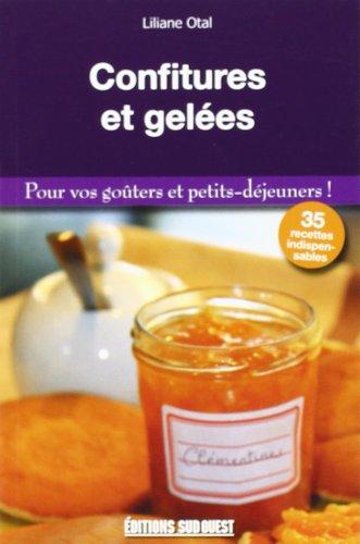 Confitures et gelées : Pour vos goûters et petits-déjeuners ! par Liliane Otal