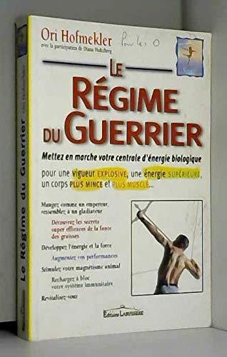 Le régime du guerrier par Ori Hofmekler, Diana Holtzberg
