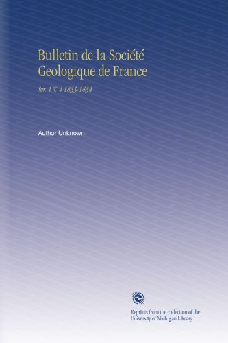 Bulletin de la Société Geologique de France: Ser. 1 V. 4 1833-1834 por Author Unknown