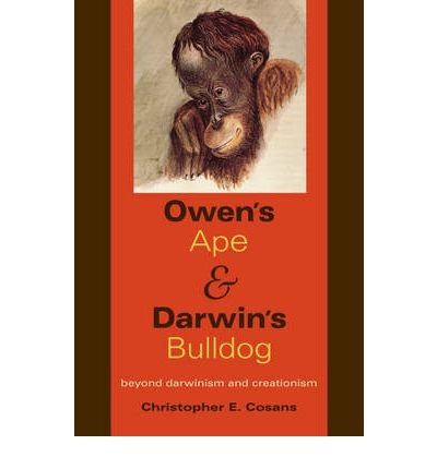 by-christopher-ernest-cosans-author-owens-ape-and-darwins-bulldog-beyond-darwinism-and-creationism-b