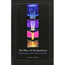 The Place of Enchantment: British Occultism and the Culture of the Modern (English Edition)