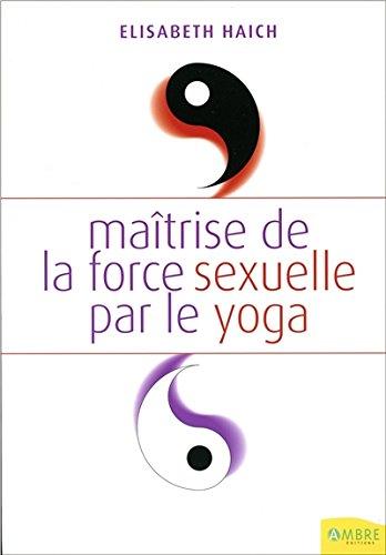 Maîtrise de la force sexuelle par le yoga