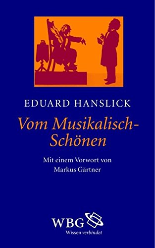 Vom Musikalisch-Schönen: Ein Beitrag zur Revision der Ästhetik der Tonkunst