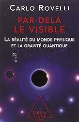 Par delà le visible : La réalité du monde physique et la gravité quantique