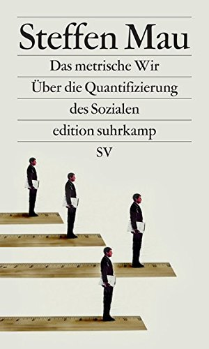 Das metrische Wir: Über die Quantifizierung des Sozialen (edition suhrkamp) Buch-Cover