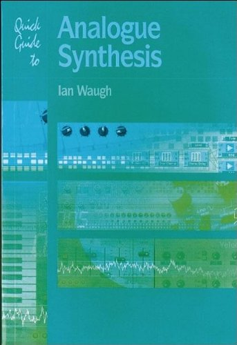 Quick Guide To Analogue Synthesis (Quick Guides) por Ian Waugh